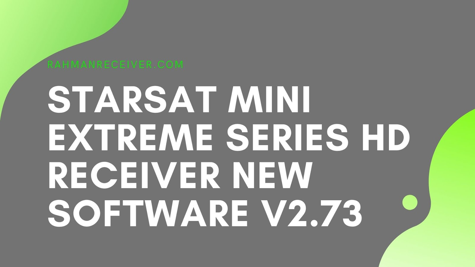 STARSAT MINI EXTREME SERIES HD RECEIVER NEW SOFTWARE V2.73 20 FEB 2020