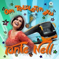 Lirik Lagu Tante Nell Om Teloletin Aku