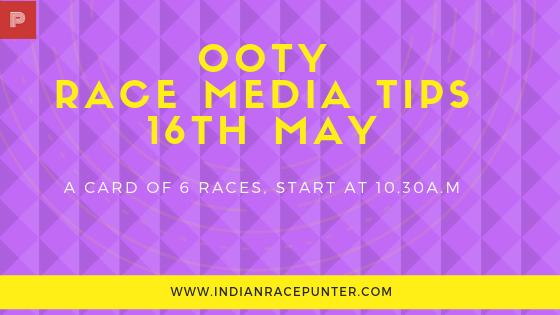 Ooty Race Media Tips 16th May