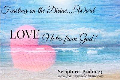 Blog post: Love Notes from God: Psalms 23  by Trinka Polite