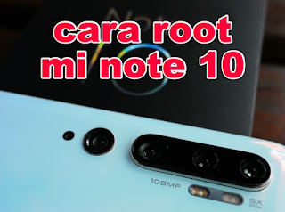 cara root mi note 10