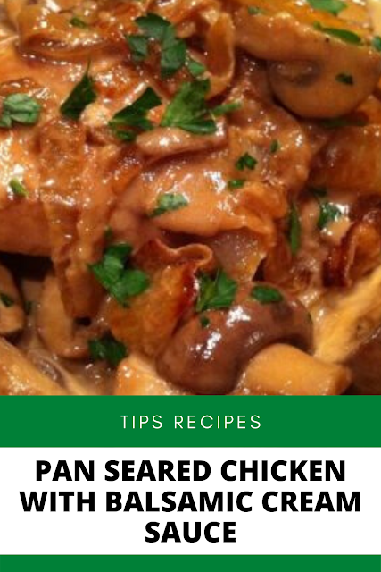 ✓ PAN SEARED CHICKEN WITH BALSAMIC CREAM SAUCE