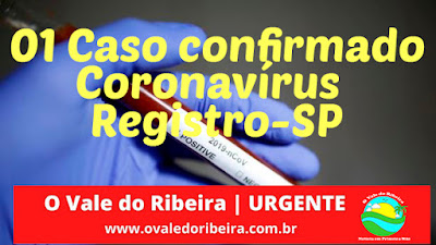 Registro-SP confirma primeiro caso positivo do Coronavírus - Covid-19