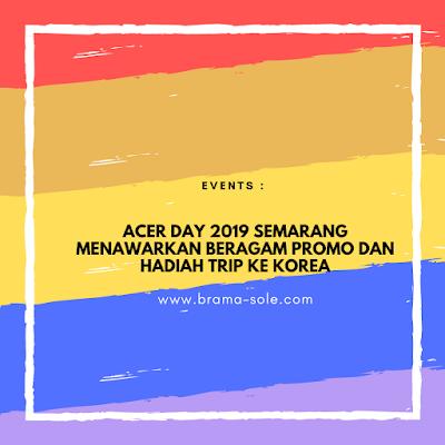 Acer Day 2019 Semarang Menawarkan Beragam Promo Dan Hadiah Trip Ke Korea