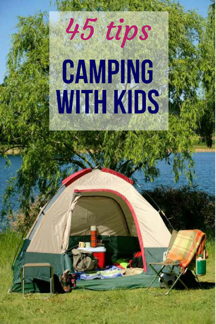 45 tips for camping with kids including packing, tent, safety and entertaining tips #camping #familycamping #campingwithkids #kidscamping #tents #camp #kidsholiday #campingtips