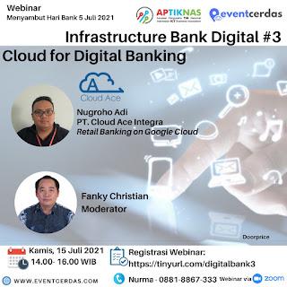 Webinar Infrastructure Digital Bank Day #3 - Cloud for Digital Banking 15 Juli 2021