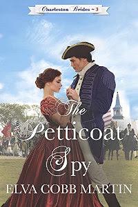 The Petticoat Spy (Charleston Brides Book 3) by Elva Cobb Martin