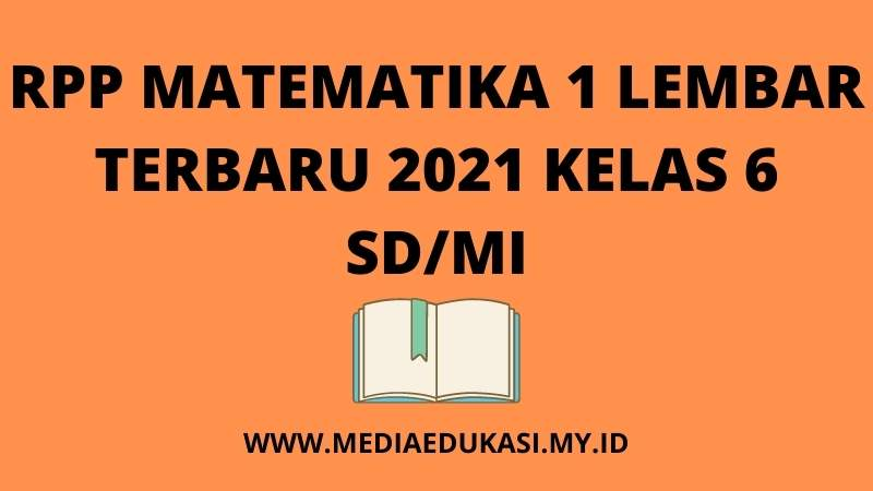 RPP MATEMATIKA 1 LEMBAR TERBARU 2021 UNTUK KELAS 6 SD/MI