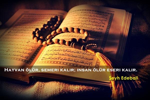 şeyh edebali, osmancık, osman gazi, osmanlı, öğütler, güzel sözler, özlü sözler, anlamlı sözler, söğüt, kuruluş, Kur'an-ı Kerim