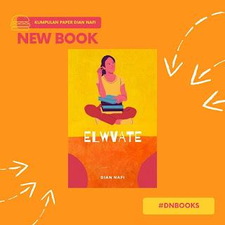 Buku Baru: ELWVATE karya dian nafi