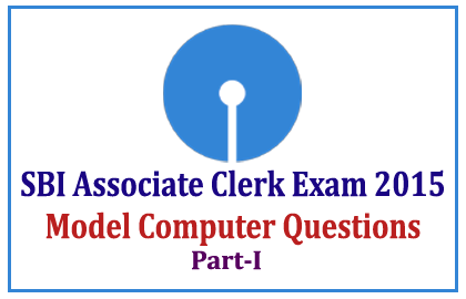 Computer Questions For Upcoming SBI Associate Clerk Exam 2015