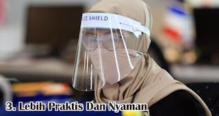 Lebih Praktis Dan Nyaman adalah fungsi dan kelebihan face shield