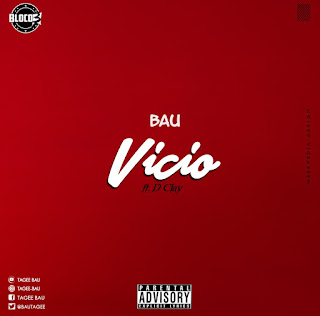 Bau – Vicio (feat. D Clay) ( 2019 ) [DOWNLOAD]