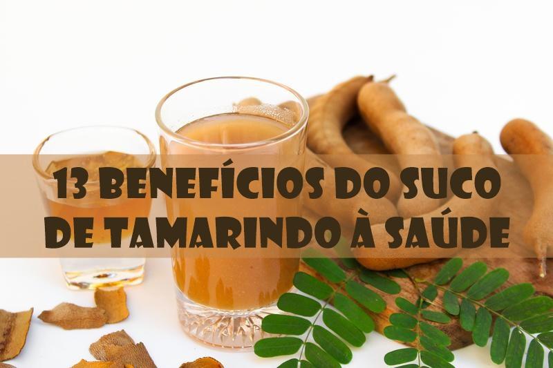 13 Benefícios do Suco de Tamarindo à Saúde