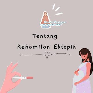 Apa yang dimaksud dengan kehamilan ektopik