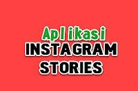 7 aplikasi Instagram Stories Android Gratis Terbaik 2019