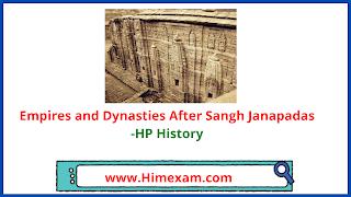 Empires and Dynasties After Sangh Janapadas