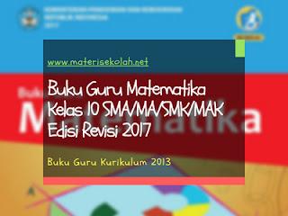 Buku Guru Matematika Kelas 10 SMA/MA/SMK/MAK Edisi Revisi 2017