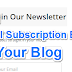 Blog Me Email Subscribe Box (Widget) Kaise Add Kare