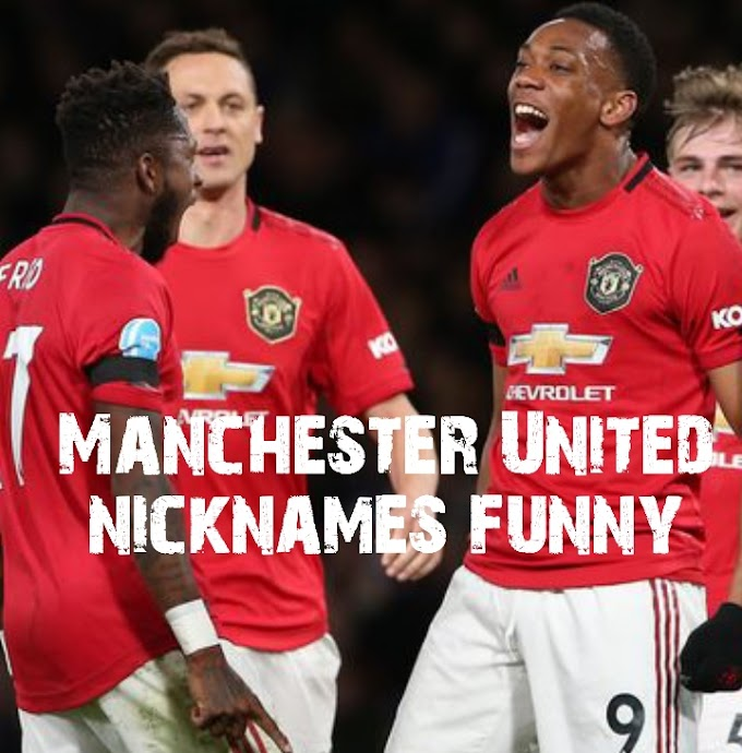 Manchester United nicknames funny