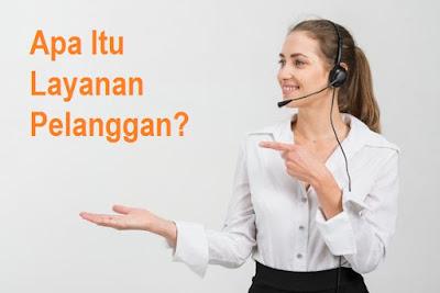 Apa Itu Layanan Pelanggan?
