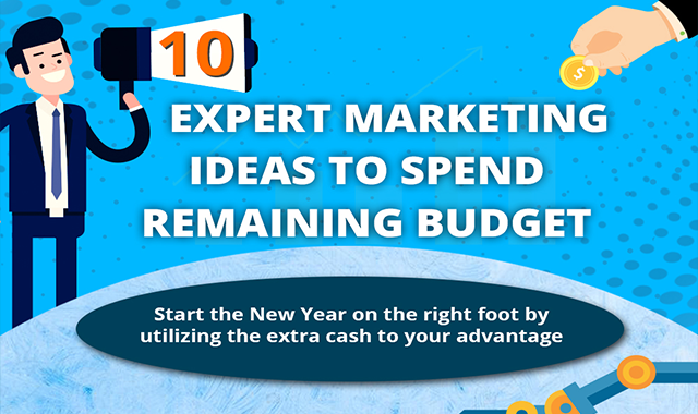 10 Ideas to Spend Remaining Marketing Budget Wisely