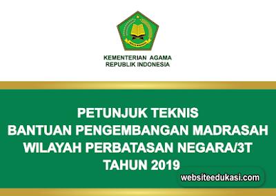 Juknis Bantuan Pengembangan Madrasah Wilayah Perbatasan Negara/3T 2019