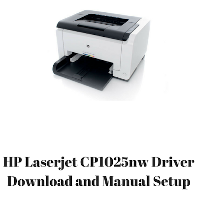 HP Laserjet CP1025nw Driver Download and Manual Setup