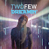 DREAMIN' | OFFICIAL MUSIC VIDEO - @twofew