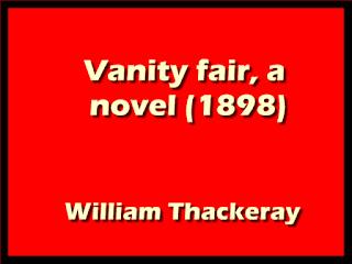 Vanity fair, a novel