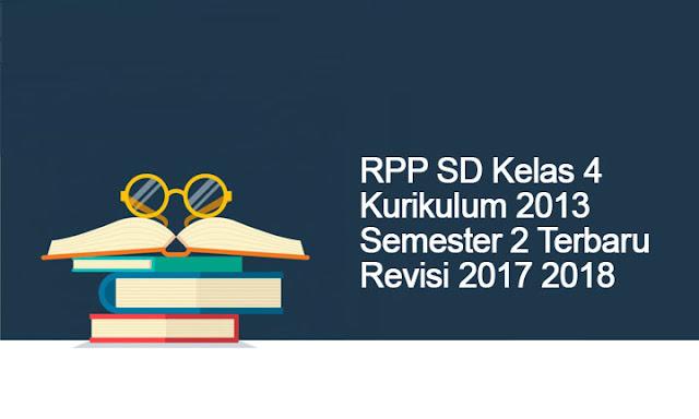 RPP SD Kelas 4 Kurikulum 2013 Semester 2 Terbaru Revisi 2017 2018