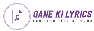 Gane ki  Lyrics