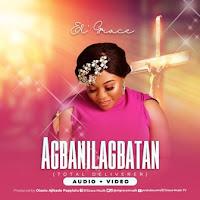 El' Grace - Agbanilagbatan (Total Deliverer)
