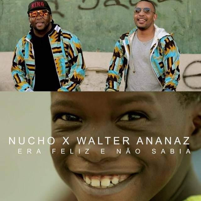 Nucho - Era Feliz e Não Sabia (feat. Walter Ananaz) [Baixar]