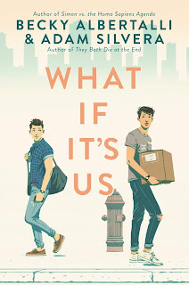 What if it's us – Becky Albertalli & Adam Silvera
