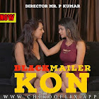 Black Mailer Kon  webseries  & More