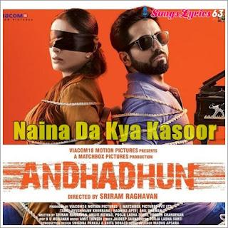 Naina Da Khya Kasoor Song Lyrics Andhadun [2018]