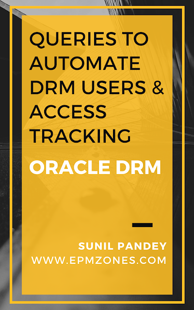 Queries to automate Oracle DRM Users and Access Tracking