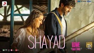 Shayad Lyrics - Love Aaj Kal Song Download | Kartik | Sara | Arijit Singh