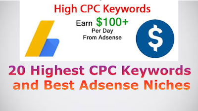 20 Highest CPC Keywords and Best Adsense Niches