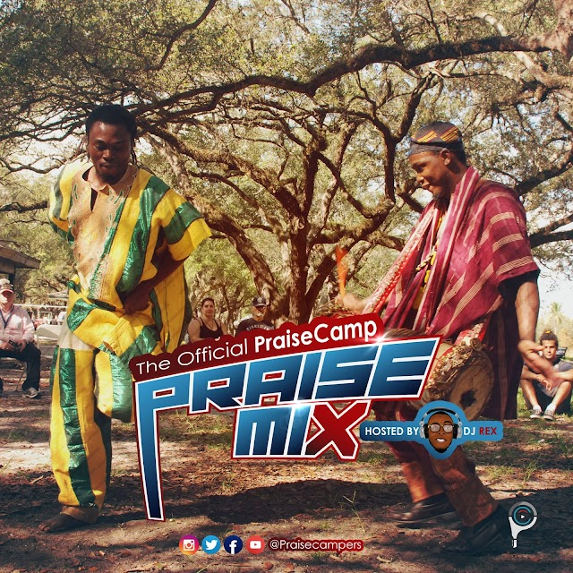 The Official PraiseCamp Praise Mix Vol. 1 [Hosted by DJ Rex] Feat. Sammie Okposo, TB1, Okey Sokay & More!
