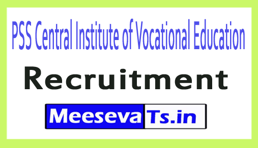 PSS Central Institute of Vocational Education PSSCIVE Recruitment