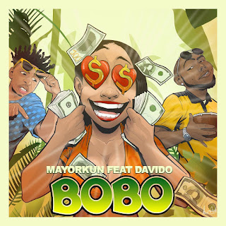 [Music] Mayorkun - Bobo Ft. Davido