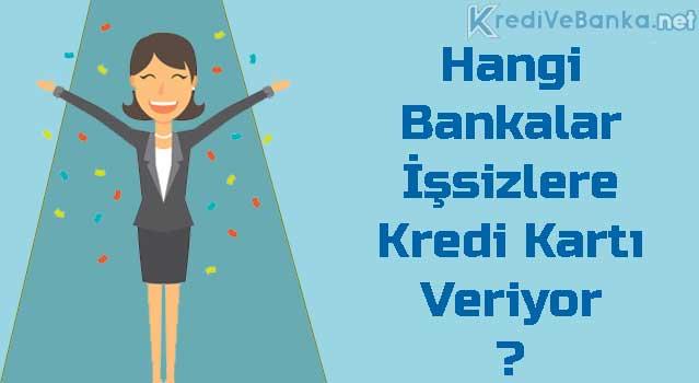 işsizlere kredi kartı veren bankalar