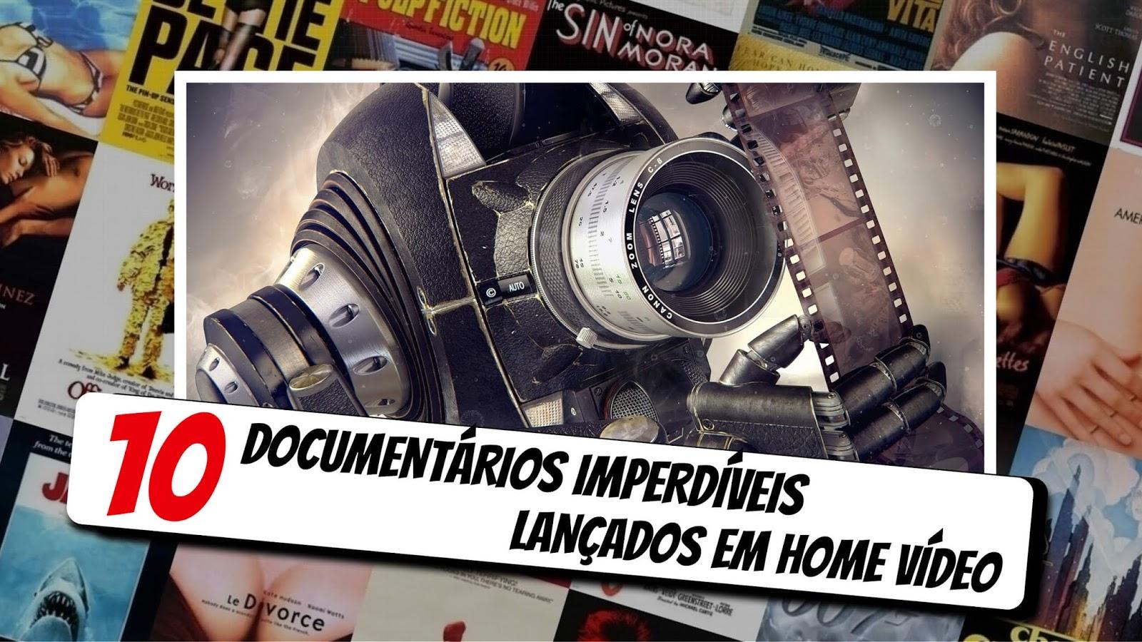 10 DOCUMENTÁRIOS IMPERDÍVEIS LANÇADOS EM HOME VÍDEO