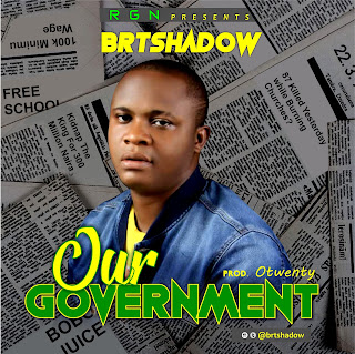 BRT shadow-Our Government ( prod by Otwenty)