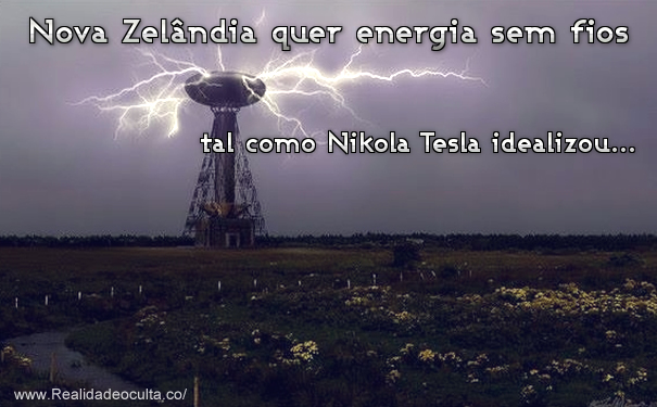Nova Zelândia: Energia sem fios como Tesla idealizou?
