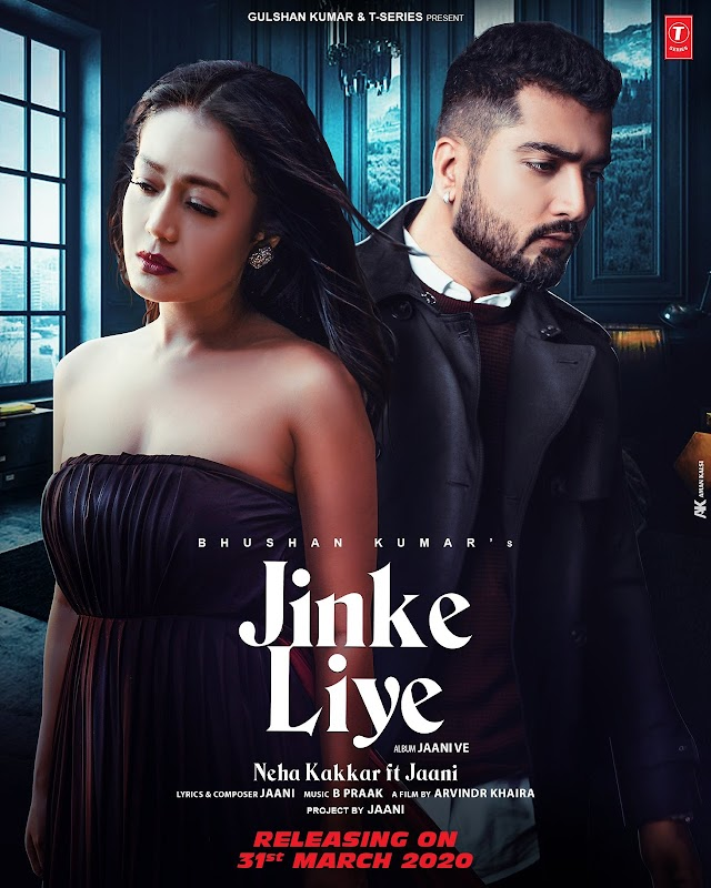 JINKE LIYE LYRICS - NEHA KAKKAR- JAANI- B PRAAK