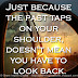 Just because the past taps on your shoulder, doesn't mean you have to look back.