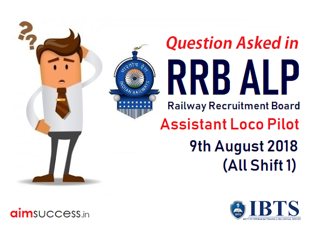 Question Asked in RRB ALP Exam 9th August 2018 (All Shifts)